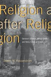 Religion after Religion by Steven M Wasserstrom