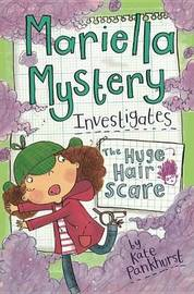Mariella Mystery Investigates the Huge Hair Scare by Kate Pankhurst