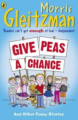 Give Peas A Chance by Morris Gleitzman image