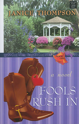 Fools Rush in by Janice A Thompson