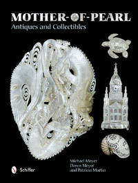 Mother-of-Pearl Antiques and Collectibles by Michael Meyer