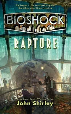 Bioshock: Rapture by John Shirley image