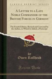 A Letter to a Late Noble Commander of the British Forces in Germany by Owen Ruffhead