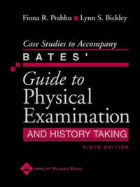 Bates' Guide to Physical Examination and History Taking: Case Studies by Fiona R. Prabhu