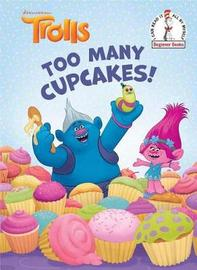 Too Many Cupcakes! (DreamWorks Trolls) by David Lewman