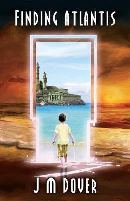 Finding Atlantis by J M Dover