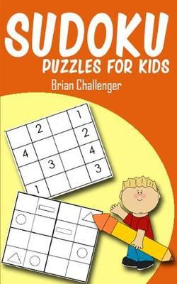 Sudoku Puzzles for Kids by Brian Challenger