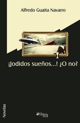 Jodidos Suenos... O No by Alfredo Guaita Navarro image