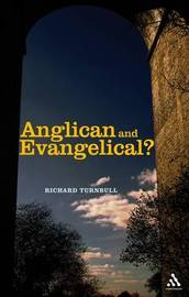 Anglican and Evangelical? by Richard Turnbull image