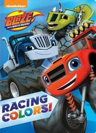 Blaze and the Monster Machines: Racing Colors! by Random House