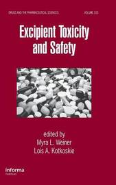 Excipient Toxicity and Safety by Myra L Weiner