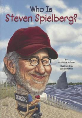 Who Is Steven Spielberg? by Stephanie Spinner