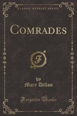 Comrades (Classic Reprint) by Mary Dillon image