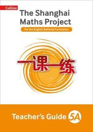 The Shanghai Maths Project Teacher's Guide Year 5A by Laura Clarke