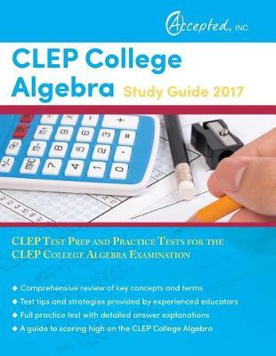 CLEP College Algebra Study Guide 2017 by Clep Exam Prep Team image