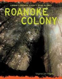 Roanoke Colony by Virginia Loh-Hagan image