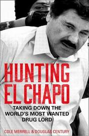 Hunting El Chapo by Andrew Hogan