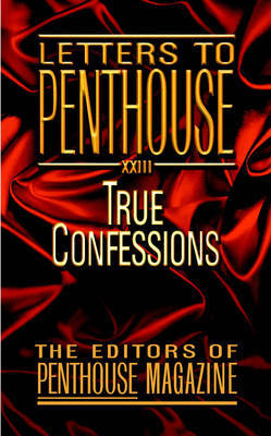 "Letters to Penthouse XXIII: No. 23: True Confessions by Editors of ""Penthouse"" image"