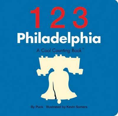 123 Philadelphia: A Cool Counting Book by Puck
