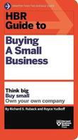 HBR Guide to Buying a Small Business by Richard S Ruback
