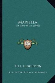 Mariella: Of Out-West (1902) by Ella Higginson
