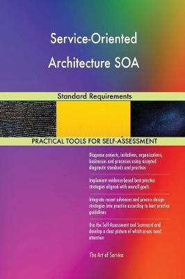Service-Oriented Architecture Soa Standard Requirements by Gerardus Blokdyk image