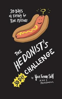 Hedonists 30 Day Challenge by Patricia Kambitsch
