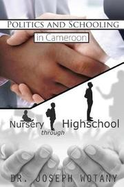 Politics and Schooling in Cameroon by Joseph Wotany image