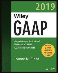 Wiley GAAP 2019 by Joanne M. Flood