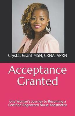 Acceptance Granted by Crna Crystal Grant Msn