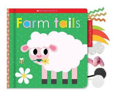 Farm Tails: Scholastic Early Learners (Touch and Explore) by Scholastic