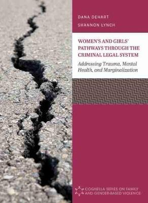 Women's and Girls' Pathways through the Criminal Legal System by Shannon Lynch