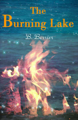 The Burning Lake by B. Berrier