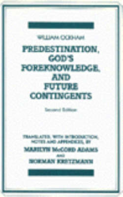 Predestination, God's Foreknowledge, And Future Contingents by William of Ockham
