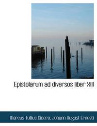 Epistolarum Ad Diversos Liber XIII by Johann August Ernesti