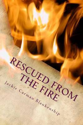 Rescued from the Fire by Jackie Carman Blankenship