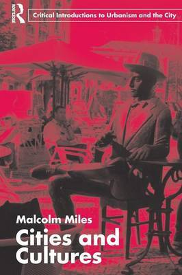 Cities and Cultures by Malcolm Miles