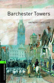 Oxford Bookworms Library: Level 6:: Barchester Towers by Anthony Trollope