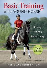 Basic Training of the Young Horse by Ingrid Klimke
