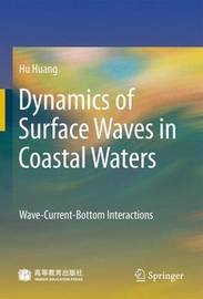 Dynamics of Surface Waves in Coastal Waters by Hung-Lung A. Huang image