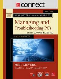 Mike Meyers' CompTIA A+ Guide to Managing and Troubleshooting PCs, Fifth Edition (Exams 220-901 and 902) with Connect by Mike Meyers image
