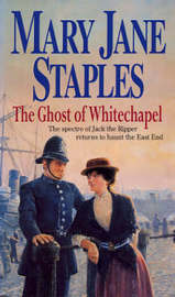 Ghost Of Whitechapel by Mary Jane Staples