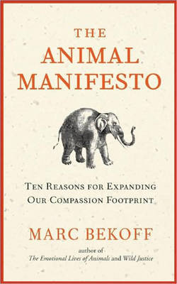 The Animal Manifesto by Marc Bekoff image