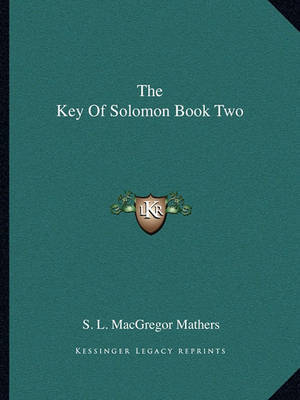 The Key of Solomon Book Two by S.L. MacGregor Mathers