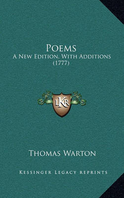 Poems: A New Edition, with Additions (1777) by Thomas Warton