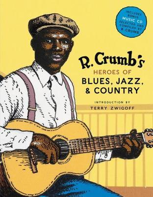 R. Crumb Heroes of Blues, Jazz & Country by Stephen Calt