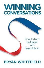 Winning Conversations by Bryan Whitefield