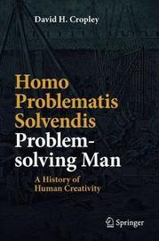 Homo Problematis Solvendis - Problem-solving Man by David H. Cropley