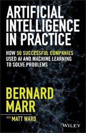 Artificial Intelligence in Practice by Bernard Marr
