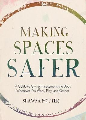 Making Spaces Safer by Shawna Potter image
